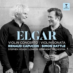 Violin Concerto / Violin Sonata by Elgar ;   Renaud Capuçon ,   Stephen Hough ,   London Symphony Orchestra ,   Simon Rattle
